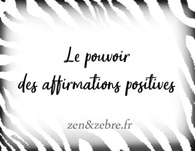 Article-affirmations-positives-Zen-Zebre-Audrey-Janvier-Image-Title