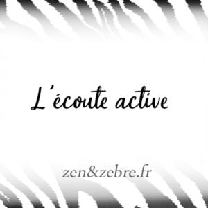 Article-ecoute-active-Zen-Zebre-Audrey-Janvier-Image-Title