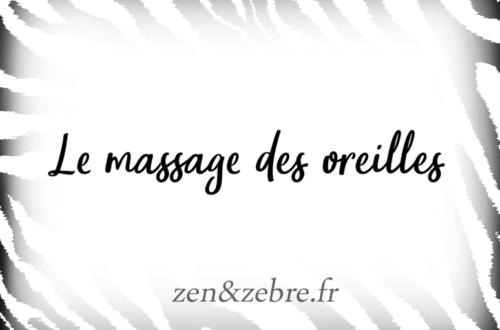 Article-massage-oreilles-Zen-Zebre-Audrey-Janvier-Image-Title