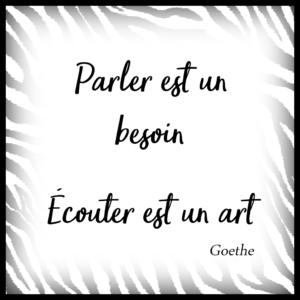 Citation, Parler est un besoin, écouter est un art, Goethe