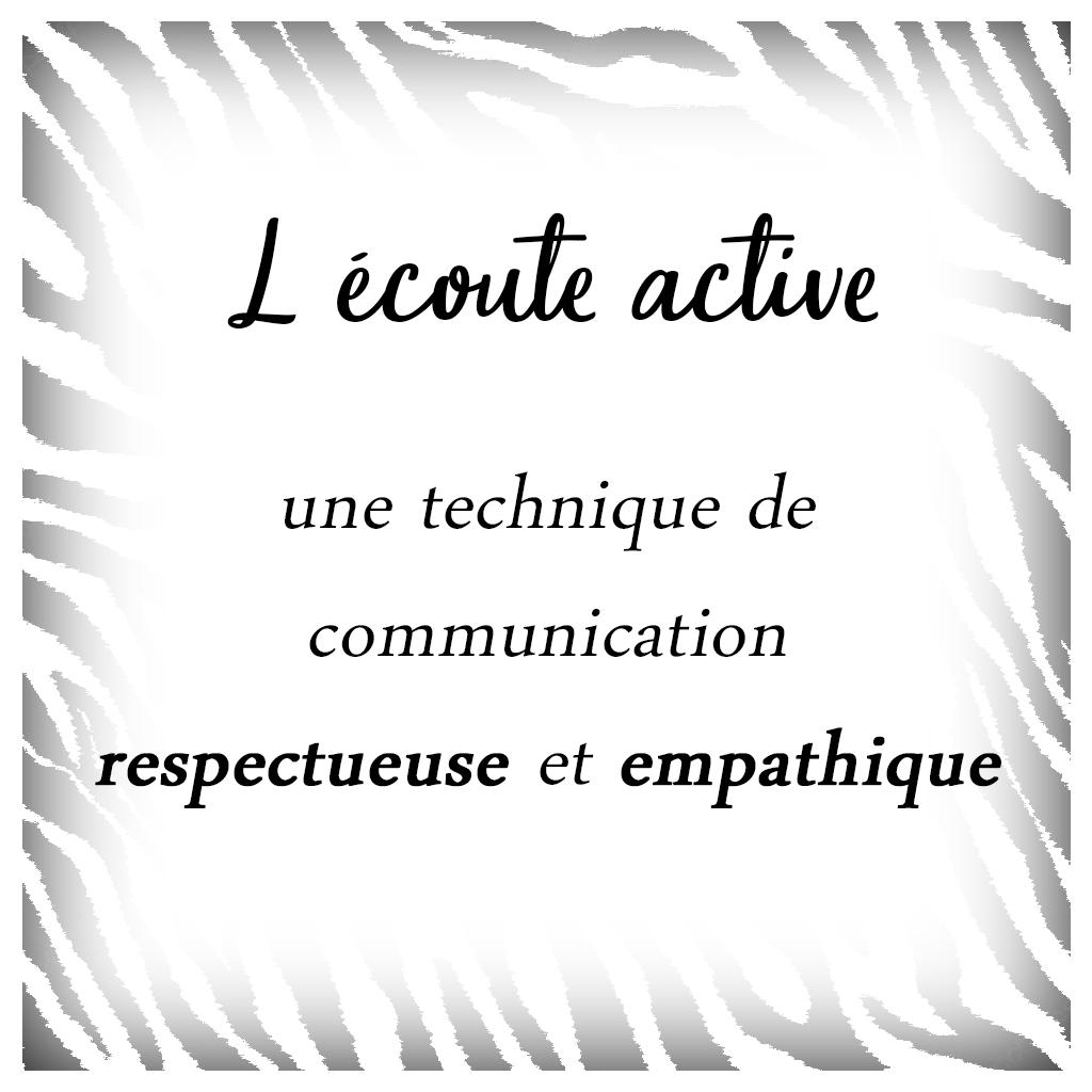 L'écoute active:  une technique de communication respectueuse et empathique