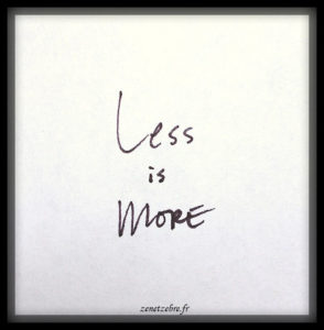 less-is-more@ZenEtZebre