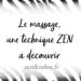 Le massage, une technique Zen à découvrir - Article Zen & Zèbre