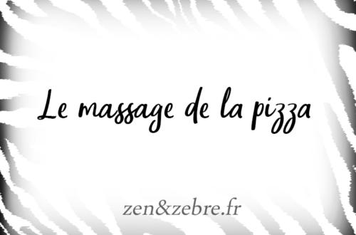 Le massage de la pizza ( ou de la fraise) idéal pour les enfants - Article Zen & Zèbre