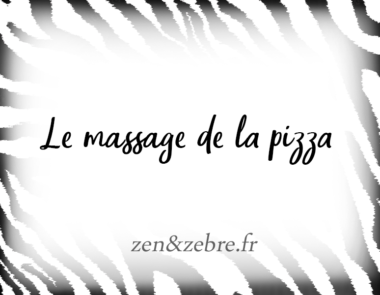 Le massage de la pizza