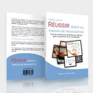 Livre Réussir grâce au tableau de visualisation, d'Audrey Janvier, un guide pas à pas pour vous aider à construire votre propre vision board, tous mes conseils en développement personnel et en graphisme, technique et esthétique