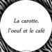 La carotte, l'oeuf et le café - Conte Zen et Zèbre