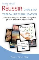 Livre Réussir grâce au tableau de visualisation, d'Audrey Janvier (Editions Bod 2020)