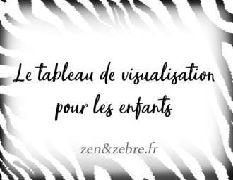 Article-Zen-Zebre-Audrey-Janvier-Image-Tableau-Visualisation-Enfants