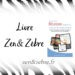 Chronique du livre d'Audrey Janvier, Réussir grâce au tableau de visualisation, sur le site zen et zèbre