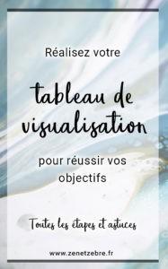 Epingle Pinterest Créer Son Tableau de Visualisation ou vision board par Audrey Janvier du site Zen et Zèbre