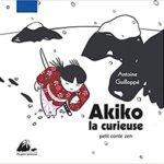 Livre pour enfant Akiko Conte Zen d'Antoine Guillopé