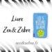 Chronique du livre les 5 blessures qui empêchent d'être soi-même de Lise Bourbeau - livre pratique de développement personnel par Zen et Zèbre