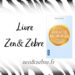 Chronique du livre Le miracle morning de Hal Elrod - livre pratique de développement personnel par Zen et Zèbre