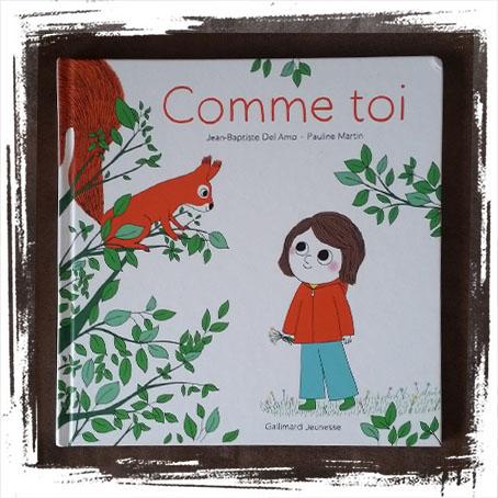 COMME TOI de Jean-Baptiste Del Amo  (Auteur), Pauline Martin  (Illustrations)