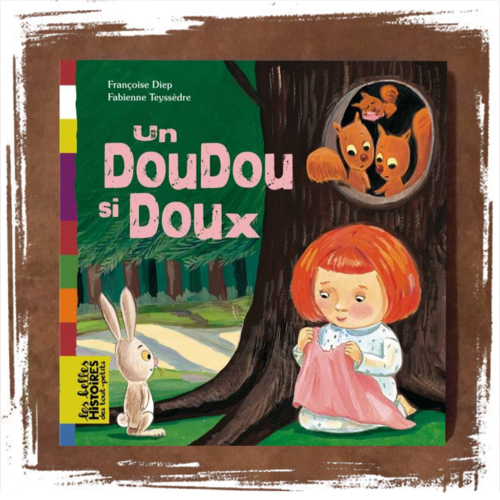 Un doudou si doux de Françoise Diep  (Auteur), Fabienne Teyssedre (Illustrations)