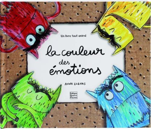 La couleur des émotions, d'Anne Llenas (Editions Quatre Fleuves 2014)