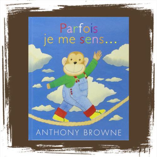Parfois je me sens... d'Anthony Browne